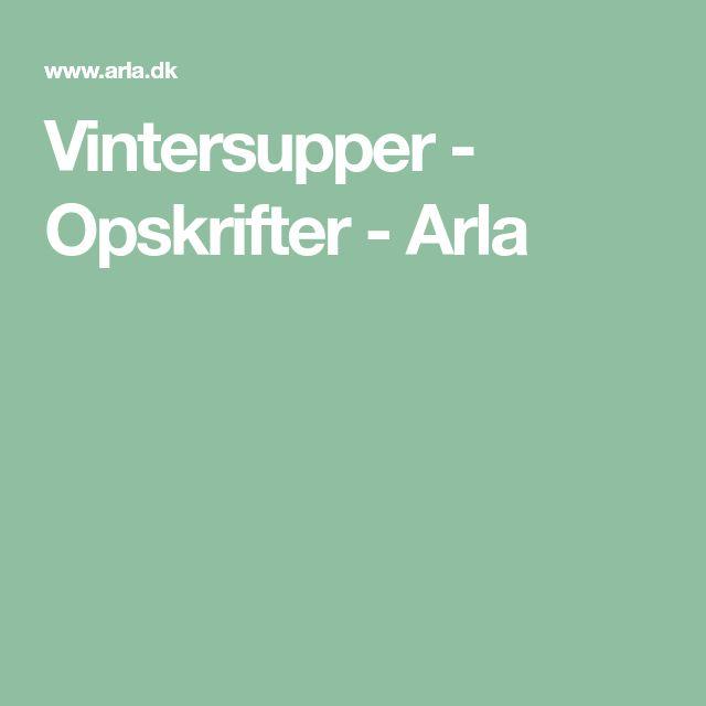 Vintersupper - Opskrifter - Arla