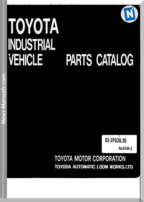 Toyota Forklift 02 2fg28 02fgc30 Models Parts Manual Toyota Forklift Toyota Motors