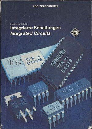 AEG-Telefunken. Integrierte Schaltungen. Datenbuch 1979/1980, AEG-Telefunken, b. r. wyd., http://www.antykwariat.nepo.pl/aegtelefunken-integrierte-schaltungen-datenbuch-19791980-p-13844.html