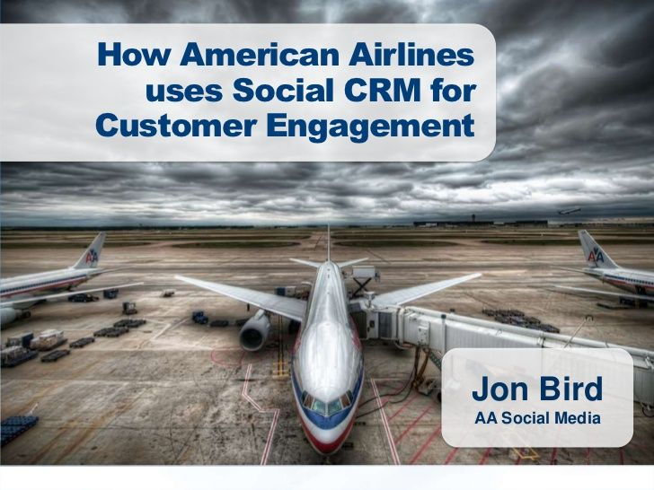 How American Airlines Uses Social CRM for Customer Engagement by Our Social Times via slideshare