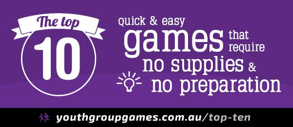 """#YouthWorker Resource: """"Top ten games with no prep, no supplies and no materials Games, ideas, icebreakers, activities for youth groups, youth ministry and churches."""" via www.youthgroupgames.com.au"""