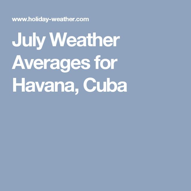 July Weather Averages for Havana, Cuba