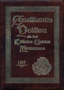 Constitución Política de los Estados Unidos Mexicanos (1917) - Wikipedia, la enciclopedia libre