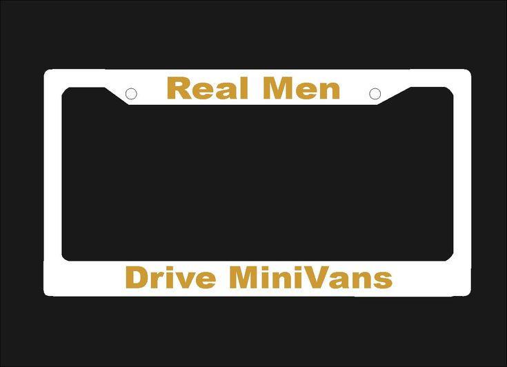 Real Men Drive Mini Vans License Plate Frame | Auto License Plate Holder |  Funny License Plates | Minivans | LPST