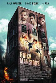 Brick Mansions (2014) An undercover Detroit cop navigates a dangerous neighborhood that's surrounded by a containment wall with the help of an ex-con in order to bring down a crime lord and his plot to devastate the entire city.