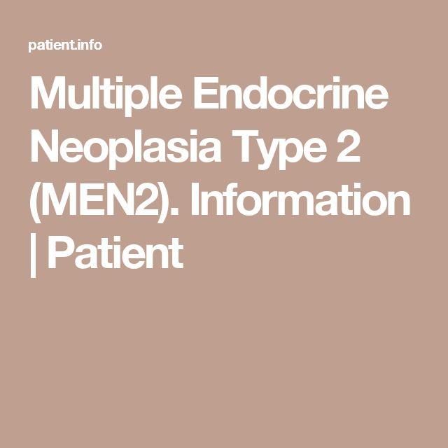 Multiple Endocrine Neoplasia Type 2 (MEN2). Information | Patient