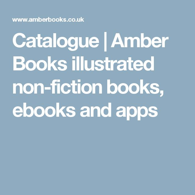 Catalogue | Amber Books illustrated non-fiction books