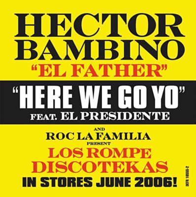 """Here We Go Yo - Hector Bambino """"El Father"""" Feat. El Presidente"""