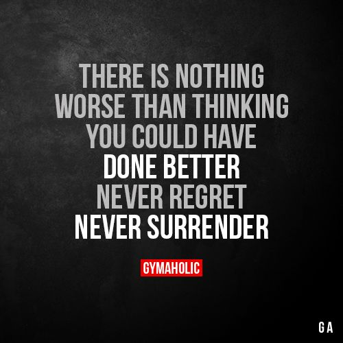 There Is Nothing Worse Than Thinking You Could Have Done Better Never regret. Never surrender. More motivation: https://www.gymaholic.co #fitness #motivation #workout