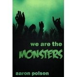 We Are the Monsters (Kindle Edition)By Aaron Polson