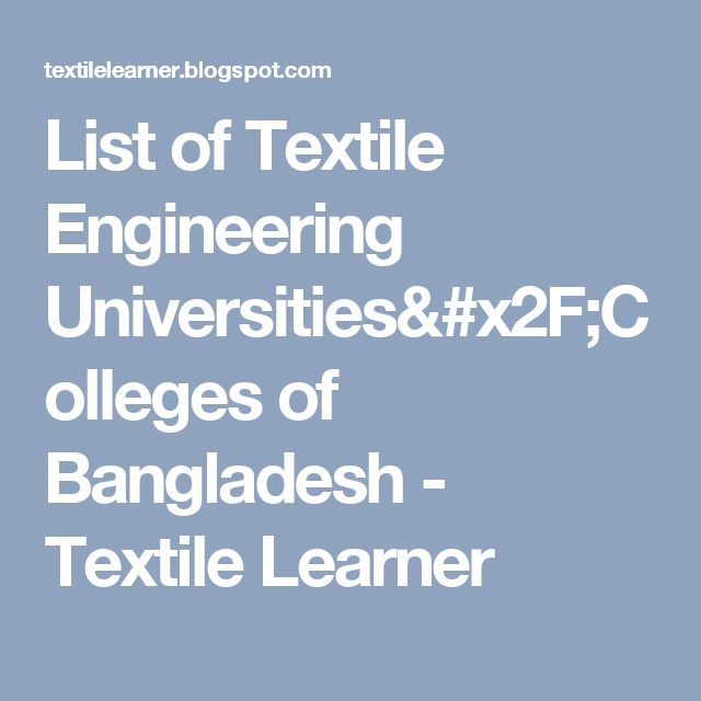 List of Textile Engineering Universities/Colleges of Bangladesh - Textile Learner