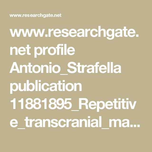 www.researchgate.net profile Antonio_Strafella publication 11881895_Repetitive_transcranial_magnetic_stimulation_of_the_human_prefrontal_cortex_induces_dopamine_release_in_the_caudate_nucleus links 00b4951fc116130cde000000.pdf