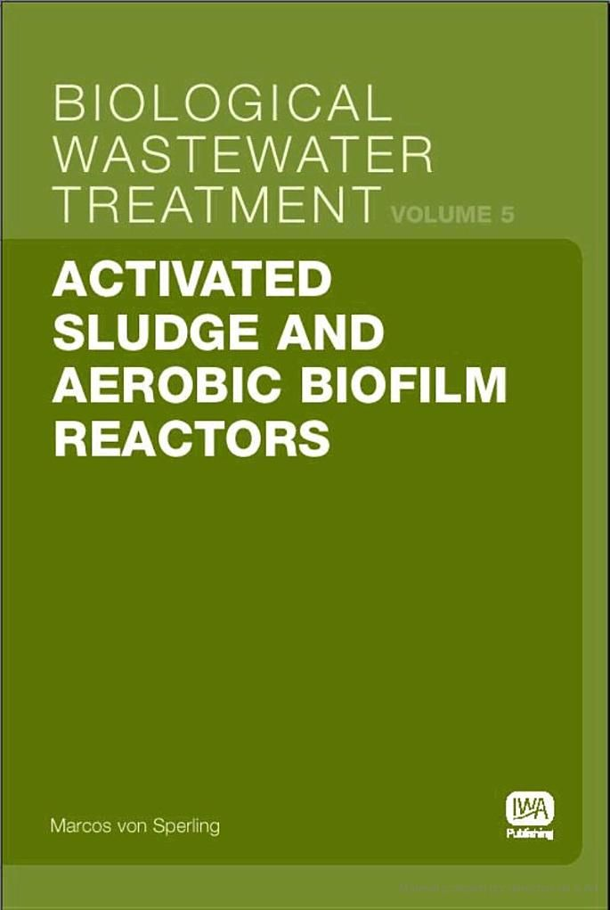 Activated Sludge and Aerobic Biofilm Reactors - Marcos von Sperling