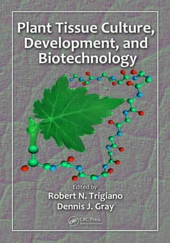 Plant Tissue Culture Development and Biotechnology; Robert N. Trigiano Dennis J. Gray; Paperback