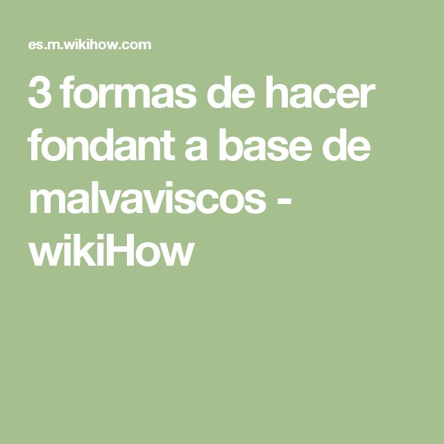 3 formas de hacer fondant a base de malvaviscos - wikiHow