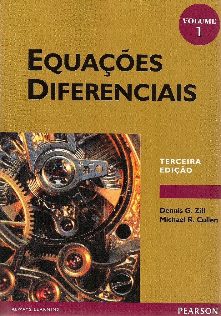 ZILL, Dennis G.; CULLEN, Michael R.. Equações diferenciais: volume 1. [Differential equations with boundary-value problems]. Tradução de Antonio Zumpano, Revisão técnica de Antonio Pertence Junior. São Paulo: Pearson Makron Books, 2013. v. 1. xvii, 473 p. Inclui índice; il.; 24cm. ISBN 9788534612913.  Palavras-chave: EQUACOES DIFERENCIAIS.  CDU 517.9 / Z69e / v. 1 / 2013