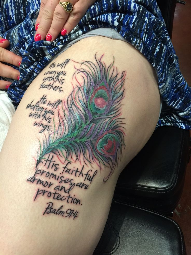 Peacock feathers with bible verse. This is my new tattoo on my outer thigh done on June 6, 2015 by Deidre Zinn at Atomic Tattoos. Brandon Mall, Brandon, Fl
