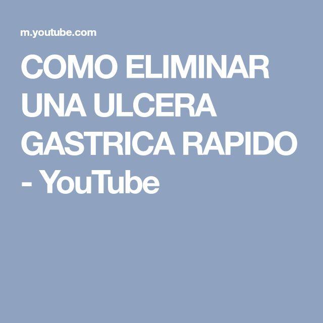 COMO ELIMINAR UNA ULCERA GASTRICA RAPIDO - YouTube