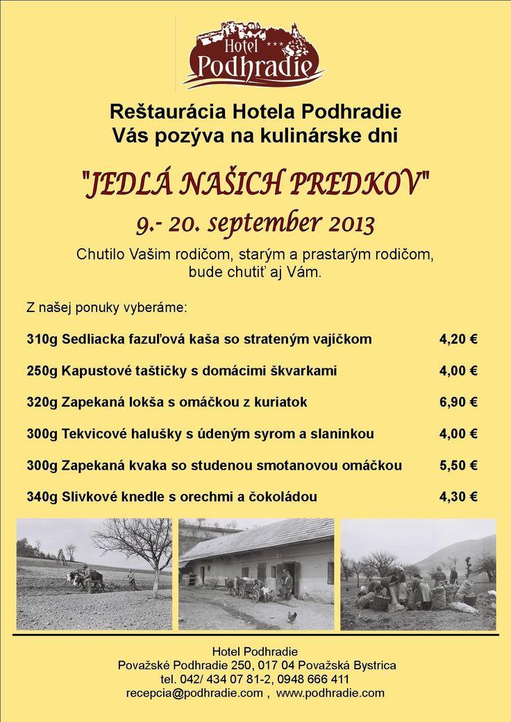 """Srdečne Vás pozývame na kulinárske dni """"Jedlá našich predkov"""". Prídte si zavspomínať na dobu, keď Vám z láskou pripravovali tradičné slovenské jedlá Vaši drahí starí rodičia."""