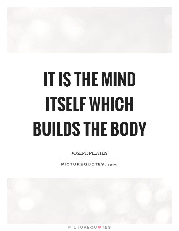 Joseph Pilates Quotes                                                                                                                                                      More