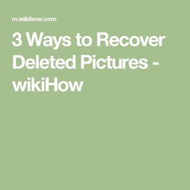 3 Ways to Recover Deleted Pictures - wikiHow