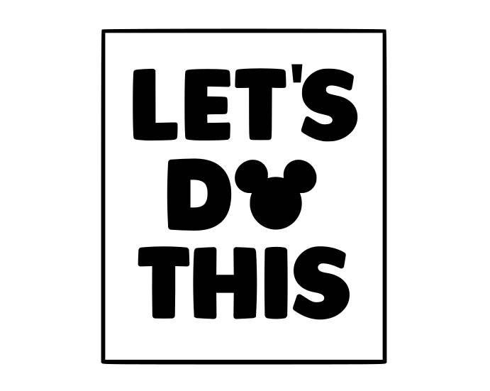Let/'s do this! Disney Shirt