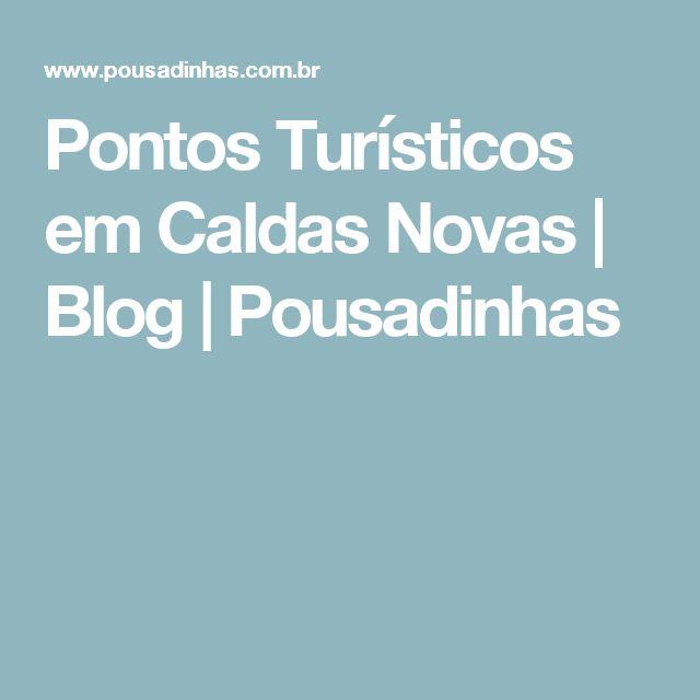 Pontos Turísticos em Caldas Novas | Blog | Pousadinhas