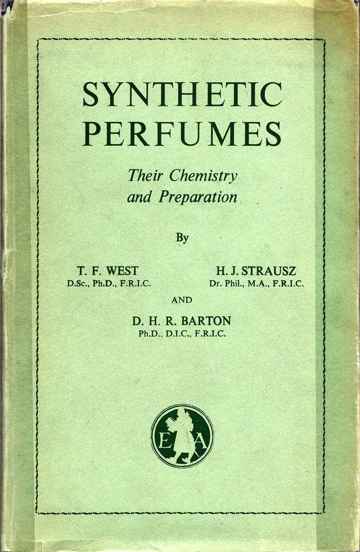 Trustham F. West, Hugo J. Strausz,  Derek H. R. Barton, Synthetic Perfumes, Edward Arnold & Co., London, 1949, 380 pp. OCLC: 503931413.