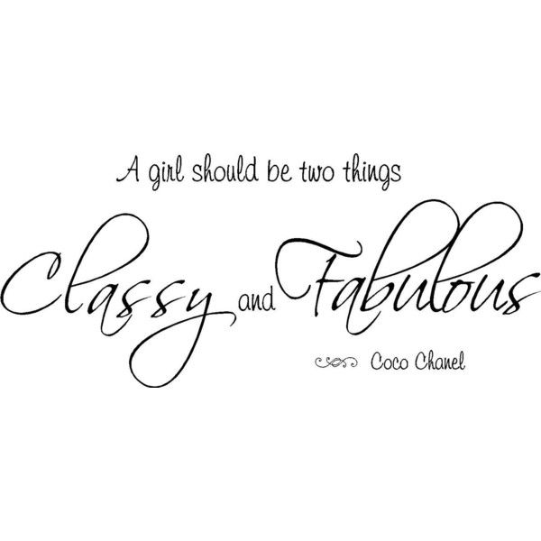 Quote-A Girl Should Be Two Things Classy and Fabulous ❤ liked on Polyvore