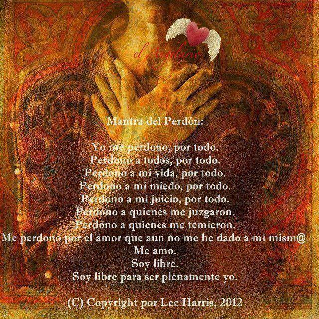 Mantra del perdon y.... de la felicidad: Del Perdon, Afirmacion, Reflection, Pedir Perdón, Of Grace, To Meditate, Mantra Del, Sentences To, Forgiveness