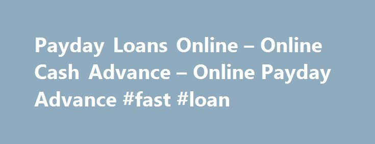 Payday Loans Online – Online Cash Advance – Online Payday Advance #fast #loan http://loan.remmont.com/payday-loans-online-online-cash-advance-online-payday-advance-fast-loan/  #payday loans online no credit check # From the very first moment, the Check City Difference is obvious Payday Loans are also commonly referred to as Cash Advance, Payday Advances, Payday Advance Loans and Fast Cash Loans. Check City does not usually utilize traditional credit checks as part of the payday loan approval…
