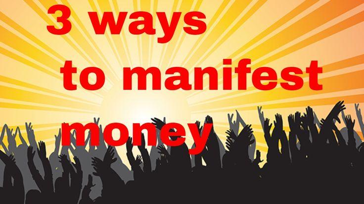3 WAYS TO MANIFEST MONEY