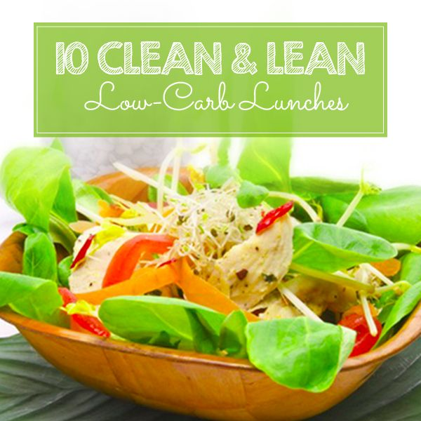 One of the keys to weight loss success is to eat the right kind of carbohydrates. Check out these 10 clean and lean low-carb lunches. #lowcarblunches #salads #lowcarbrecipes