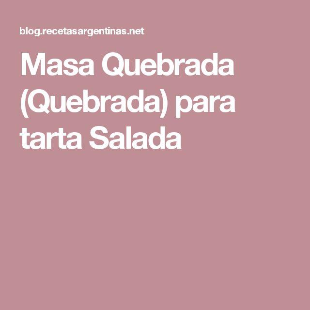 Masa Quebrada (Quebrada) para tarta Salada