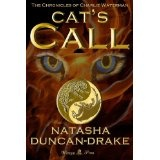 Cat's Call (The Chronicles of Charlie Waterman) (Kindle Edition)By Natasha Duncan-Drake