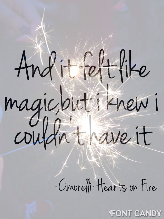"""And it felt like magic, but I knew I couldn't have it"" from Cimorelli's song, "" Hearts on Fire."" Used with app, font candy."