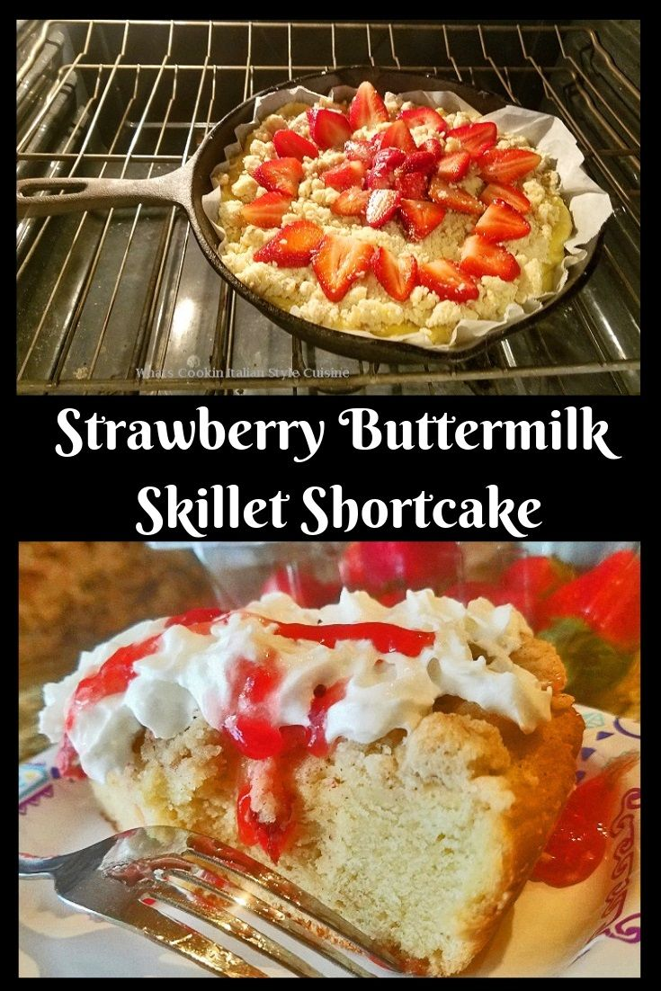 Strawberry Buttermilk Skillet Shortcake Buttermilk Recipes Food Recipes
