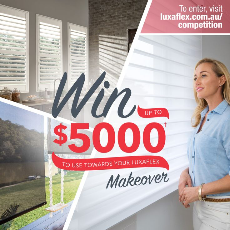 Enter in our New Season Sale Competition to win up to $5000 of Luxaflex products for your very own home makeover! Visit luxaflex.com.au/promotions/competitions for full details, entries close 31 October 2017!