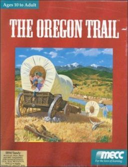 The Oregon Trail - a classic during my elementary school years ^_^