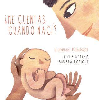 """""""¿Me cuentas cuando nací?"""" - Elena Moreno (Libros Únicos)"""