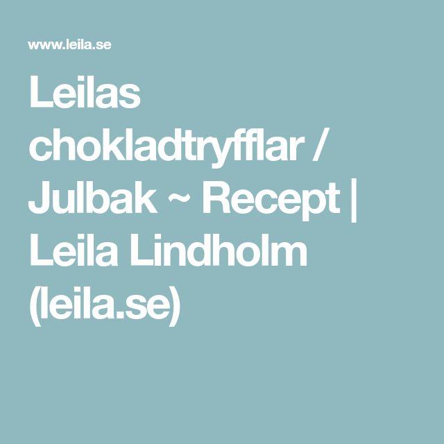 Leilas chokladtryfflar / Julbak ~ Recept | Leila Lindholm (leila.se)