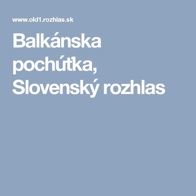 Balkánska pochúťka, Slovenský rozhlas