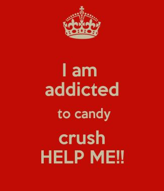 Candy Crush Humor Part One: Addicted to Candy Crush? YOU'RE NOT THE ONLY ONE!