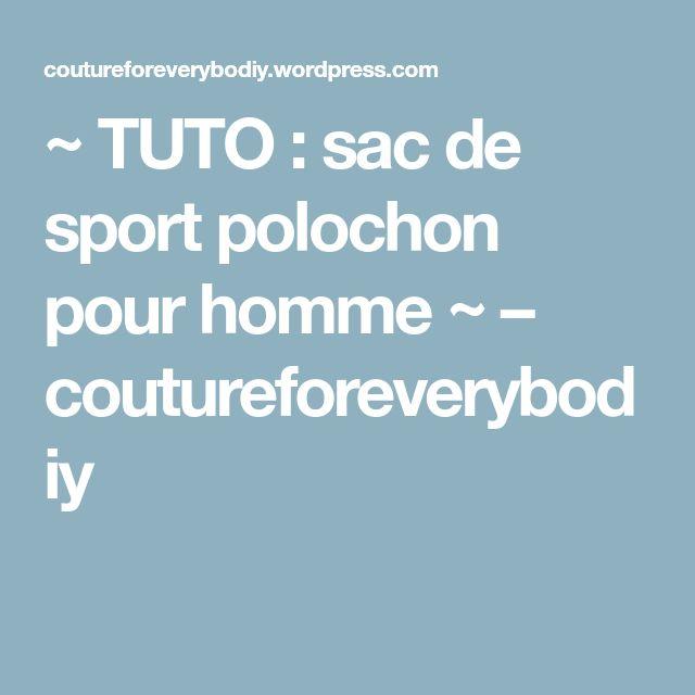 ~ TUTO : sac de sport polochon pour homme ~ – coutureforeverybodiy
