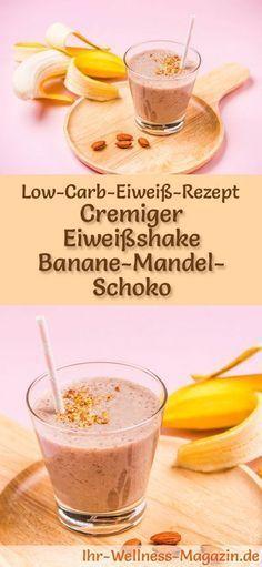 Eiweißshake Banane-Mandel-Schoko – Low-Carb-Eiweiß-Diät-Rezept – #BananeMande…
