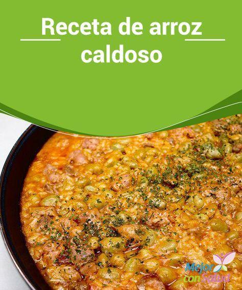 Receta de arroz caldoso  El arroz caldoso es uno de los platos de cuchara más sabrosos e intensos en su aroma y sabor. Es un plato ideal para aquellos apasionados del arroz que jueguen constantemente con recetas en las que incluirlo.
