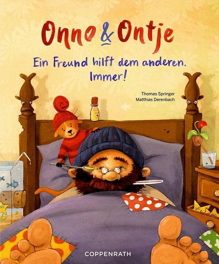 """Onno & Ontje – Ein Freund hilft dem anderen. Immer!"""": Eine wunderschöne Geschichte mit einer großen Dosis Liebe über das Kranksein und Gesundwerden."""