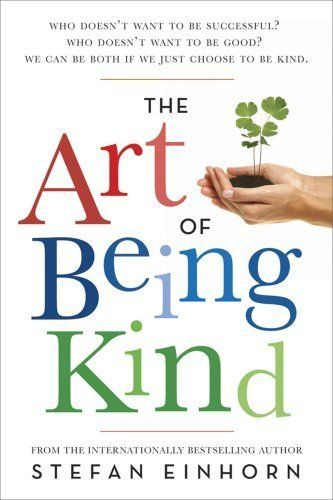 The Art of Being Kind by Stefan Einhorn. $9.57. Author: Stefan Einhorn. Publisher: Pegasus; Original edition (November 6, 2006). 212 pages
