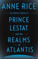 Prince Lestat and the Realms of Atlantis by Anne Rice Available November 29