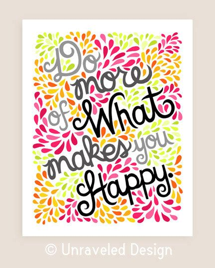11x14-in Do More of What Makes You Happy Quote Illustration Print. on Etsy, $35.00